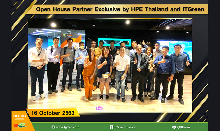 "HPE Aruba เปิดบ้านจัดงาน ""Open House Partner Exclusive By HPE Thailand and ITGreen"""